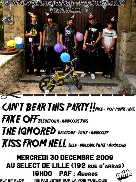 """30 decembre 2009 Can't Bear This Pary, Fake Off, The Ignored, Kiss From Hell à Lille """"Le Select"""""""