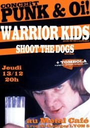 "13 décembre 2012 Shoot The Dogs, Warrior Kids à Lyon ""Métal Kafé"""