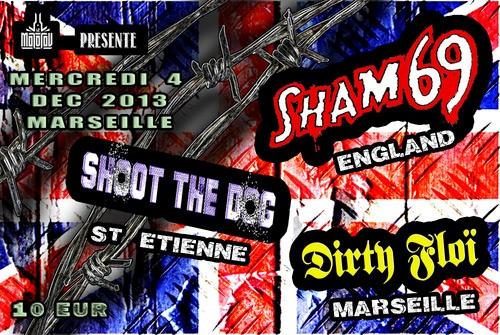 """4 décembre 2013 Sham 69, Shoot The Dogs, Dirty Floi à Marseille """"Molotov"""""""